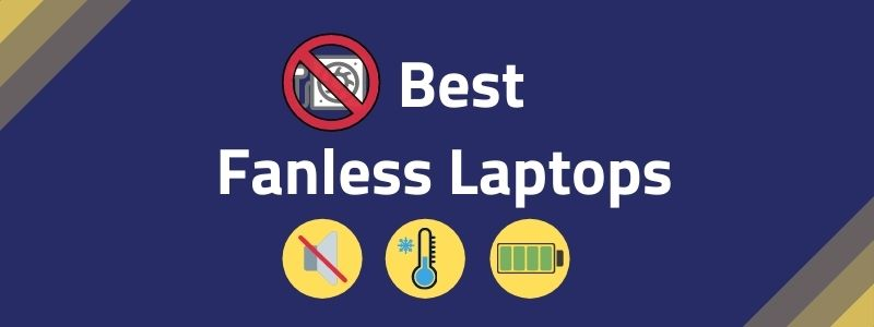 Best Fanless Laptop 2021 Silent Cool